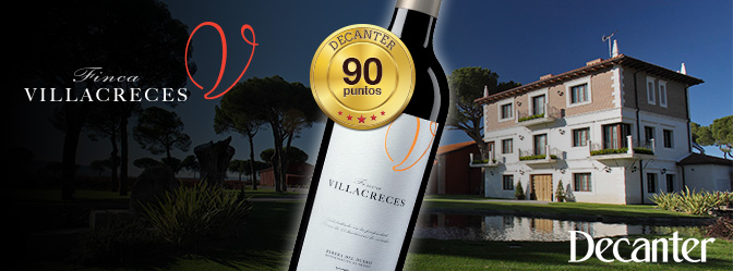 90pts en Decanter para Finca Villacreces 2014